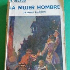 Libros antiguos: LA MUJER HOMBRE (LA REINA D'ARGOT) DE MICHEL C'EVACO. Lote 208047836