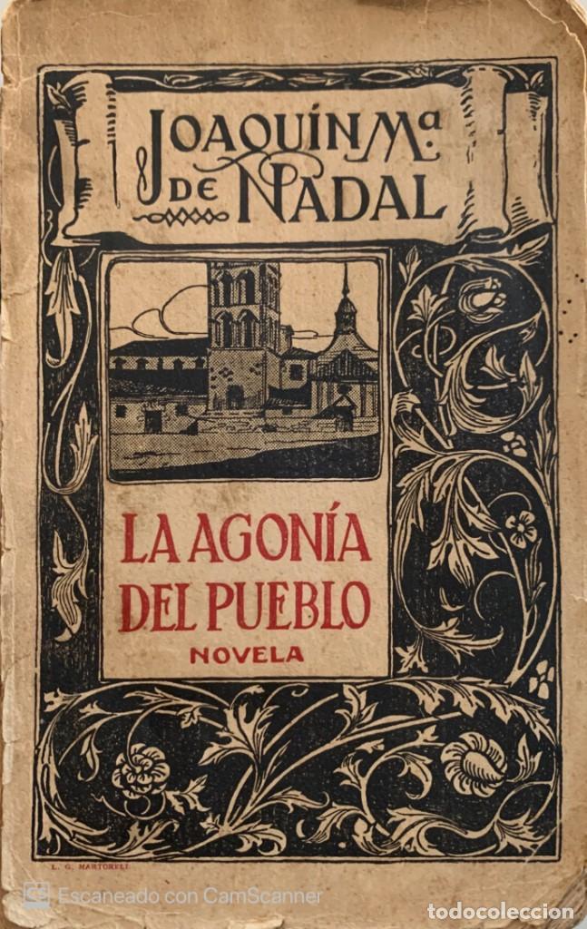JOAQUÍN MARÍA DE NADAL. LA AGONÍA DEL PUEBLO. BARCELONA, 1916. (Libros antiguos (hasta 1936), raros y curiosos - Literatura - Narrativa - Clásicos)