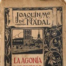 Libros antiguos: JOAQUÍN MARÍA DE NADAL. LA AGONÍA DEL PUEBLO. BARCELONA, 1916.. Lote 208079298