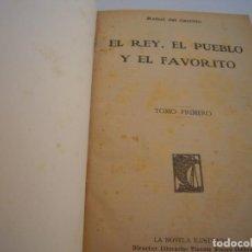 Libros antiguos: EL REY EL PUEBLO Y EL FAVORITO COMPLETA LA NOVELA ILUSTRADA. Lote 208298753