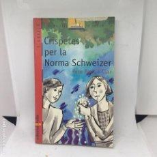 Libros antiguos: CRISPETES PER LA NORMA SCHWEZER. Lote 208314981