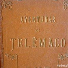 Libros antiguos: LAS AVENTURAS DE TELEMACO HIJO DE ULISES. FENELÓN 1909. Lote 208566857