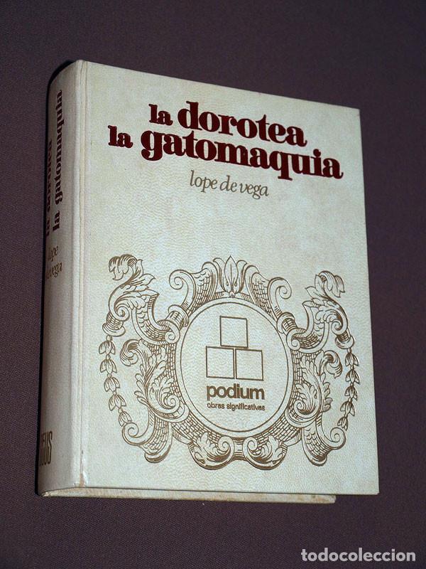 LA DOROTEA. LA GATOMAQUIA. LOPE DE VEGA. EDICIONES ZEUS, PODIUM, 1969. TEATRO, POESÍA (Libros antiguos (hasta 1936), raros y curiosos - Literatura - Narrativa - Clásicos)