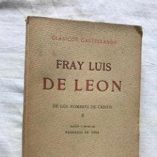 Libros antiguos: CLÁSICOS CASTELLANOS, FRAY LUIS DE LEON, DE LOS NOMBRES DE CRISTO II (1917), 1ª ED, EDIT. LA LECTURA. Lote 208936825