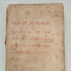 Libros antiguos: CORTE DE AMOR Y FLORILEGIO DE HONESTAS Y NOBLES DAMAS VALLE-INCLÁN 1908 RARA. Lote 208966126