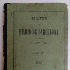 Libros antiguos: FOLLETIN DEL DIARIO DE BARCELONA - TOMO XIII - BARCELONA 1872. Lote 209008550