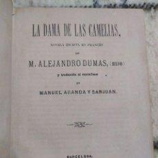 Libri antichi: 1872. LA DAMA DE LAS CAMELIAS. ALEJANDRO DUMAS HIJO.. Lote 209171292