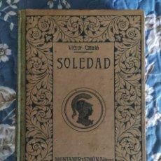 Libros antiguos: 1907. SOLEDAD. VÍCTOR CATALÁ. MONTANER Y SIMÓN.. Lote 209600855