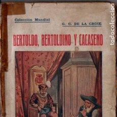Libros antiguos: DE LA CROCE : BERTOLDO, BERTOLDINO Y CACASENO (BAUZÁ, S.F.). Lote 210135733