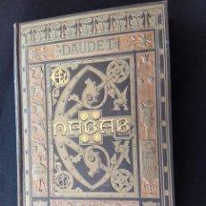 Libros antiguos: 1882 - ALPHONSE DAUDET: EL NABAB - GRABADOS DE J. L. PELLICER - ARTES Y LETRAS - LIBRO MODERNISTA. Lote 211505950