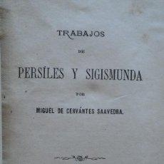Libros antiguos: TRABAJOS DE PERSILES Y SIGISMUNDA, CERVANTES, MADRID, 1880. Lote 212222471
