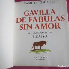 Libros antiguos: GAVILLA DE FABULAS SIN AMOR CAMILO JOSE CELA DIBUJOS DE PICASSO 1965. Lote 212365143