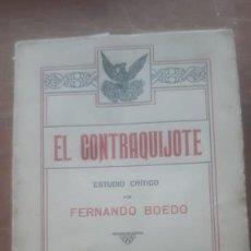 Libros antiguos: EL CONTRAQUIJOTE ESTUDIO CRITICO POR FERNANDO BOEDO MADRID UNAS 330 PAGINAS EN BUEN ESTADO. Lote 212775681