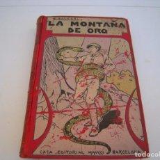 Libros antiguos: LA MONTAÑA DE ORO EDITORIAL MAUCCI. Lote 212901132