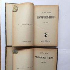 Libros antiguos: VÍCTOR HUGO: QUATREVINGT-TREIZE (ED. MANZ, VIENNE, C. 1910) 2 TOMOS. 1ª EDICIÓN. ORIGINAL. COLECCIÓN. Lote 213255880