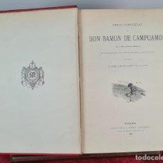 Libros antiguos: OBRAS COMPLETAS DE D. RAMON DE CAMPOAMOR. EDIT. MONTANER Y SIMON. 1888.. Lote 213782976