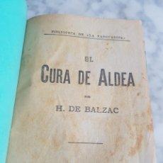 Libros antiguos: LOTE 2. CURA DE ALDEA - H. BALZAC Y LA ROSA AMARILLA- C. BERNARD LA FAMILIA DE ALVAREDA F. CABALERO. Lote 214699586