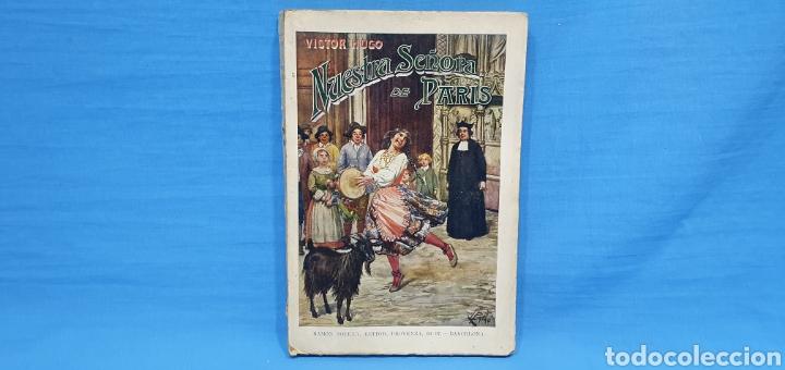 NUESTRA SEÑORA DE PARÍS - VÍCTOR HUGO - EDITORIAL RAMÓN SOPENA (Libros antiguos (hasta 1936), raros y curiosos - Literatura - Narrativa - Clásicos)