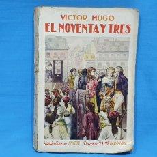 Libros antiguos: EL NOVENTA Y TRES - VÍCTOR HUGO - EDITORIAL RAMÓN SOPENA. Lote 214708415