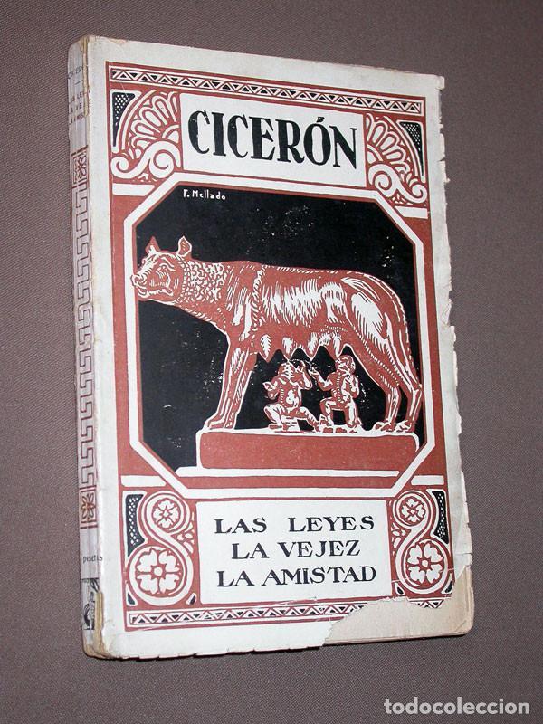 LAS LEYES, LA VEJEZ, LA AMISTAD. CICERÓN. PROMETEO. VALENCIA, SIN AÑO. CLÁSICOS LATINOS (Libros antiguos (hasta 1936), raros y curiosos - Literatura - Narrativa - Clásicos)
