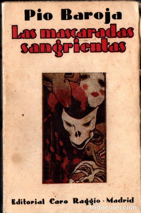 PIO BAROJA : LAS MASCARADAS SANGRIENTAS (CARO RAGGIO, 1927) PRIMERA EDICIÓN (Libros antiguos (hasta 1936), raros y curiosos - Literatura - Narrativa - Clásicos)