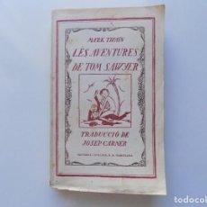 Libros antiguos: LIBRERIA GHOTICA. MARK TWAIN. LES AVENTURES DE TOM SAWYER. 1918.TRADUCCIÓ DE JOSEP CARNER.. Lote 214954971