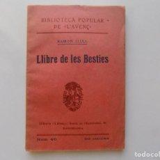 Libros antiguos: LIBRERIA GHOTICA. RAMON LLULL. LLIBRE DE LES BESTIES. 1905. BIBLIOTECA DE L ´AVENÇ.. Lote 214984846
