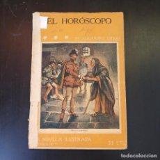 Libros antiguos: EL HORÓSCOPO - ALEJANDRO DUMAS - AÑOS 30 - LA NOVELA ILUSTRADA. Lote 215012312