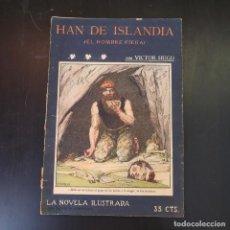 Libros antiguos: HAN DE ISLANDIA - VICTOR HUGO - AÑOS 30 - LA NOVELA ILUSTRADA. Lote 215012832