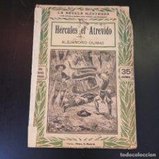 Libros antiguos: HÉRCULES EL ATREVIDO - ALEJANRO DUMAS - AÑOS 30 - LA NOVELA ILUSTRADA. Lote 215013351