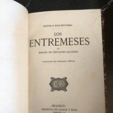 Libros antiguos: LOS ENTREMESES DE MIGUEL DE CERVANTES. IMPRENTA DE GASPAR Y ROIG. 1868. Lote 216581277