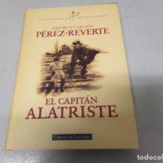 Libros antiguos: EL CAPITAN ALATRISTE POR ARTURO Y CARLOTA PÉREZ-REVERTE. Lote 216590942