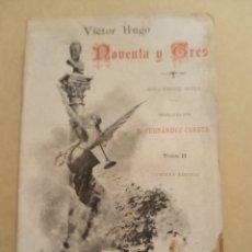 Libros antiguos: VÍCTOR HUGO NOVENTA Y TRES TOMO II. Lote 216820807