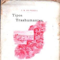 Libros antiguos: J. M. DE PEREDA : TIPOS TRASHUMANTES (HENRICH, 1897). Lote 221682098