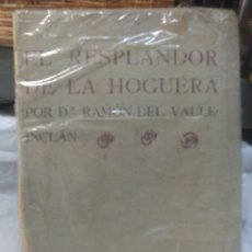 Libros antiguos: VALLE-INCLÁN.EL RESPLANDOR DE LA HOGUERA.1909.IMPRENTA PRIMITIVO FERNÁNDEZ. Lote 221732128