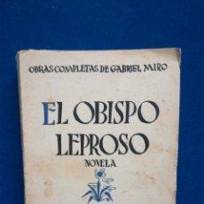 Libri antichi: EL OBISPO LEPROSO, GABRIEL MIRÓ, BIBLIOTECA NUEVA, 1928. Lote 221804707
