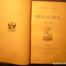 Libros antiguos: THEOPHILE GAUTIER: - MÉNAGERIE INTIME - (PARIS, 1869) (PRIMERA EDICION). Lote 221915770