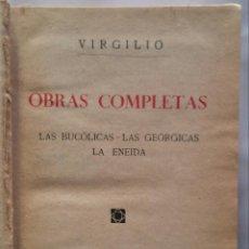 Libros antiguos: VIRGILIO, OBRAS COMPLETAS: LAS BUCÓLICAS, LAS GEORGICAS, LA ENEIDA ~1933 ?~ - LIB. BERGUA - PJRB. Lote 222000922