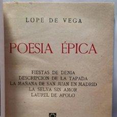 Libros antiguos: LOPE DE VEGA, POESÍA ÉPICA ~1935 ? ~ LIB. BERGUA - PJRB. Lote 222004052