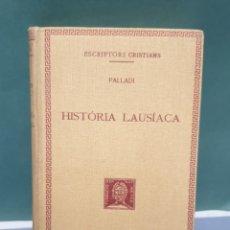Libros antiguos: ESCRIPTORS CRISTIANS PALLADI HISTÓRIA LAUSÍACA 1927 FUNDACIÓ BERNAT METGE. Lote 222879416
