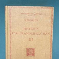 Livros antigos: ESCRIPTORS LLATINS Q.CURCI RUFUS TOMO 3 HISTORIA D'ALAXANDRE EL GRAN 1935 FUNDACIÓ BERNAT METGE. Lote 222880566