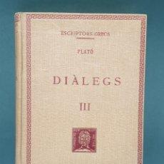 Libros antiguos: ESCRIPTORS GRECS PLATÓ TOMO 3 DIÀLEGS 1928 FUNDACIÓ BERNAT METGE. Lote 222880822