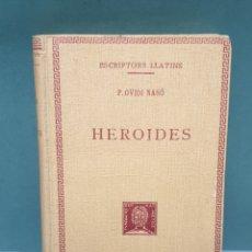 Libros antiguos: ESCRIPTORS LLATINS P.OVIDI NASÓ HEROIDES 1927 FUNDACIÓ BERNAT METGE. Lote 222881257