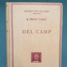 Libros antiguos: ESCRIPTORS LLATINS M. TERENCI VARRÓ DEL CAMP 1928. Lote 222881537