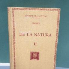Libros antiguos: ESCRIPTORS LLATINS TOMO 2 LUCRECI DE LA NATURA 1928 FUNDACIÓ BERNAT METGE. Lote 222882020