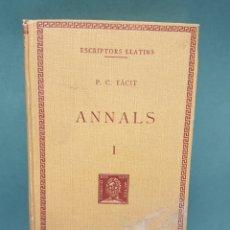 Libros antiguos: ESCRIPTORS LLATINS P. C. TÁCIT TOMO 1 ANNALS 1930 FUNDACIÓ BERNAT METGE. Lote 222882276