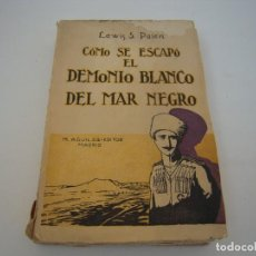 Libros antiguos: COMO SE ESCAPO EL DEMONIO BLANCO DEL MAR NEGRO AGUILAR. Lote 223238556