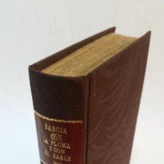 Libros antiguos: 1915 - PÍO BAROJA - CON LA PLUMA Y CON EL SABLE. CRÓNICA DE 1820 A 1823 - 1ª ED.. Lote 223341018