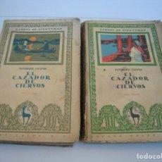 Libros antiguos: EL CAZADOR DE CIERVOS TOMO 1 Y 2 ESPASA-CALPE AÑOS 20. Lote 223456140