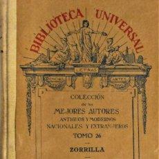 Libros antiguos: BIBLIOTECA UNIVERSAL - TOMO 26 - ZORRILLA - EDITORIAL HERNANDO. Lote 223614863